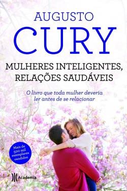 Mulheres Inteligentes Relaçoes Saudaveis 2ª Edi Augusto Cury