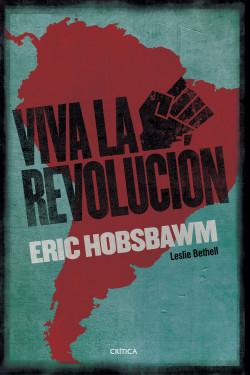 Resultado de imagem para Viva La Revolucion Eric Hobsbawm